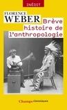 Florence Weber - Brève histoire de l'anthropologie.