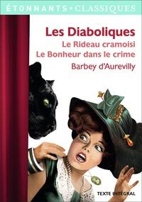 Jules Barbey d'Aurevilly - Les Diaboliques - Le Rideau cramoisi ; Le Bonheur est dans le crime.
