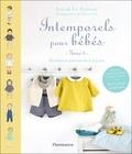 Astrid Le Provost - Intemporels pour bébés - Modèles et patrons de 0 à 3 ans : tome 2.