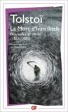 Léon Tolstoï - La bibliothèque idéale des 50 ans GF Tome 16 : La Mort d'Ivan Ilitch - Nouvelles et récits (1851-1885).