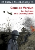 Roland Dorgelès et Erich-Maria Remarque - Ceux de Verdun - Les écrivains et la Grande Guerre.