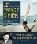 Stefan Zweig et Laurent Seksik - Le Monde d'hier - Illustré.