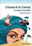 Fouad Laroui - L'Oued et le Consul et autres nouvelles.