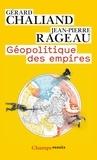 Gérard Chaliand et Jean-Pierre Rageau - Géopolitique des empires.