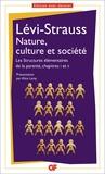 Claude Lévi-Strauss - Nature, culture et société - Les structures élémentaires de la parenté, chapitre 1 et 2.