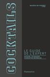 Stanislas Jouenne - Cocktails, le guide de l'expert - Histoire, techniques, 70 recettes originales.