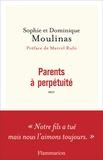 Sophie Moulinas et Dominique Moulinas - Parents à perpétuité.