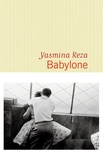 Babylone | Reza, Yasmina (1959-....). Auteur