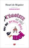 Henri de Régnier - L'égoïste est celui qui ne pense pas à moi.