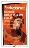 William Shakespeare - Richard III ; Roméo et Juliette ; Hamlet.