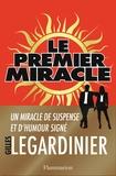 Le premier miracle / Gilles Legardinier | Legardinier, Gilles (1965-....)