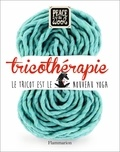 Peace and Wool - Tricothérapie - Le tricot est le nouveau Yoga.