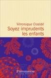 Soyez imprudents les enfants : roman | Ovaldé, Véronique (1972-....). Auteur