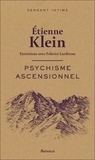 Etienne Klein - Psychisme ascensionnel.
