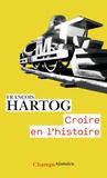 François Hartog - Croire en l'histoire.