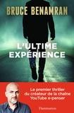 Bruce Benamran - L'ultime expérience.