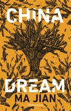 Ma Jian - China Dream.