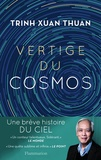 Vertige du cosmos / Trinh Xuan Thuan | Trinh, Xuan Thuan (1948-....). Auteur