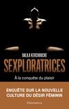 Dalila Kerchouche - Sexploratrices - A la conquête du plaisir.