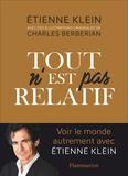 Etienne Klein - Tout n'est pas relatif.
