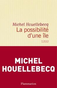 Michel Houellebecq - La possibilité d'une île.