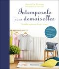 Astrid Le Provost - Intemporels pour demoiselles - Modèles et patrons de 10 à 16 ans, avec tous les patrons en taille réelle.
