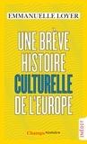 Emmanuelle Loyer - Une brève histoire culturelle de l'Europe.