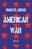 American war / Omar El Akkad | El Akkad, Omar (1982-....)