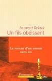 Laurent Seksik - Un fils obéissant.