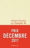 dossier M (Le). Livre 1 | Bouillier, Grégoire (1960-....). Auteur