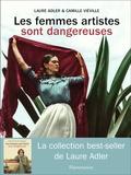 Laure Adler et Camille Vieville - Les femmes artistes sont dangereuses.