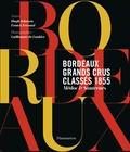 Hugh Johnson et Franck Ferrand - Bordeaux Grands crus classés 1855 - Médoc & Sauternes.