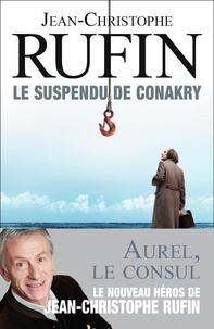 Jean-Christophe Rufin - Le suspendu de Conakry.
