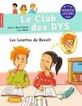 Nadine Brun-Cosme et Ewen Blain - Le club des DYS  : Les lunettes de Benoît.