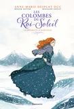Anne-Marie Desplat-Duc et Roger Seiter - Les Colombes du Roi-Soleil (BD) Tome 4 : La promesse d'Hortense.