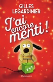 J'ai encore menti ! / Gilles Legardinier | Legardinier, Gilles (1965-....). Auteur