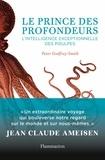 Peter Godfrey-Smith - Le prince des profondeurs - L'intelligence exceptionnelle des poulpes.