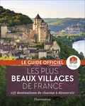 Flammarion - Les plus beaux villages de France - Guide officiel de l'association Les Plus Beaux Villages de France.