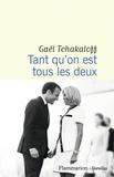 Gaël Tchakaloff - Tant qu'on est tous les deux.