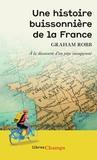Graham Robb - Une histoire buissonnière de la France.