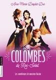 Anne-Marie Desplat-Duc - Les Colombes du Roi-Soleil Tome 1 : Les comédiennes de monsieur Racine.