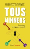 Malcolm Gladwell - Tous winners - Comprendre les logiques du succès.