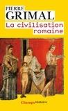 Pierre Grimal - La civilisation romaine.