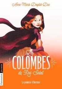 Anne-Marie Desplat-Duc - Les Colombes du Roi-Soleil Tome 4 : La promesse d'Hortense.