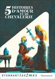 Isabelle Périer - Cinq histoires d'amour et de chevalerie - D'après les Lais de Marie de France.