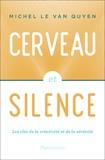 Michel Le Van Quyen - Cerveau et silence.