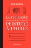 Xavier de Langlais - La technique de la peinture à l'huile.