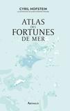 Cyril Hofstein - Atlas des fortunes de mer.