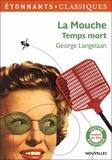 George Langelaan - La mouche ; Temps mort.