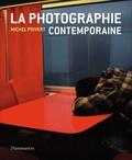 Michel Poivert - La photographie contemporaine.
